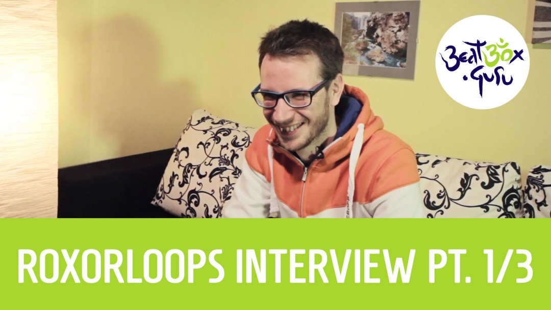 Roxorloops extensive interview