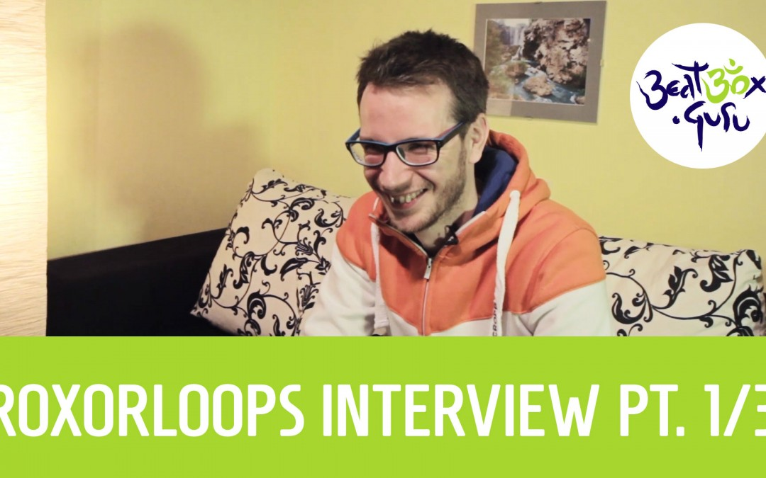 Roxorloops interview pt 1/3 transcript